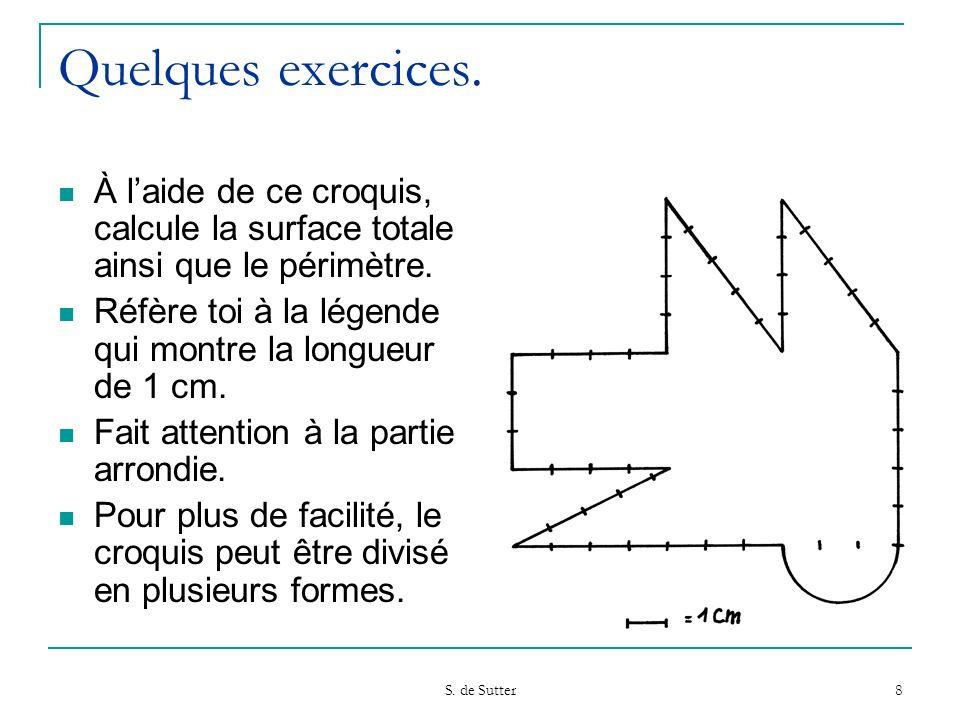 Quelques exercices. À l'aide de ce croquis, calcule la surface totale ainsi que le périmètre.