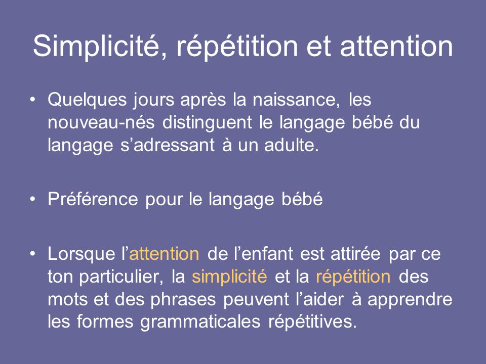 Simplicité, répétition et attention