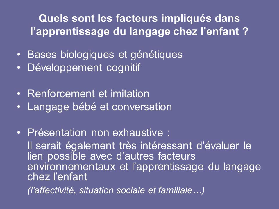 Quels sont les facteurs impliqués dans l'apprentissage du langage chez l'enfant
