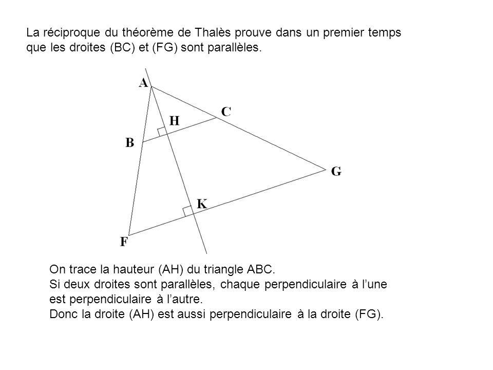 La réciproque du théorème de Thalès prouve dans un premier temps