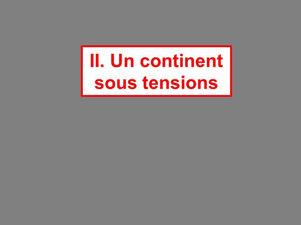 II. Un continent sous tensions