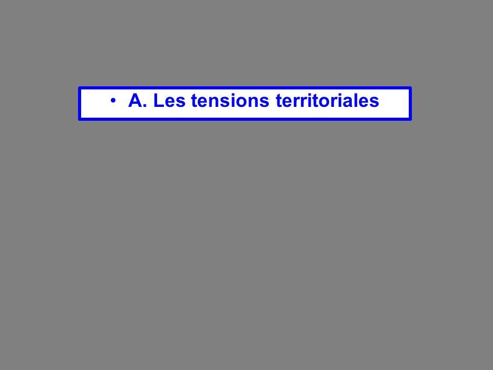 A. Les tensions territoriales