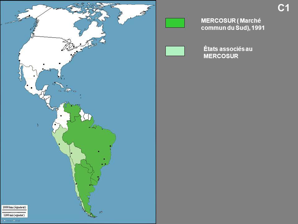 C1 MERCOSUR ( Marché commun du Sud), 1991 États associés au MERCOSUR