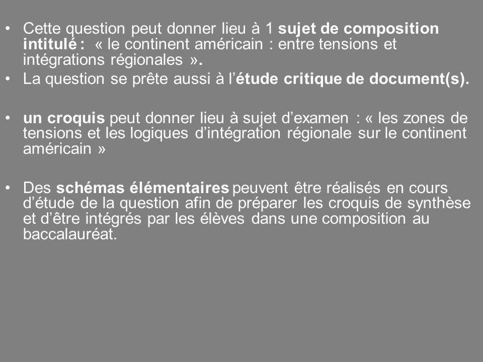 Cette question peut donner lieu à 1 sujet de composition intitulé : « le continent américain : entre tensions et intégrations régionales ».