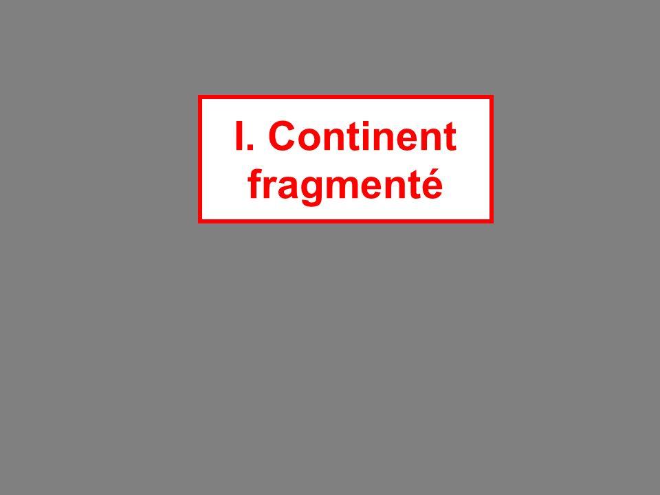 I. Continent fragmenté