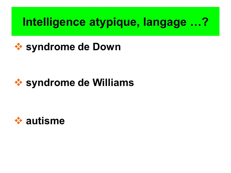 Intelligence atypique, langage …