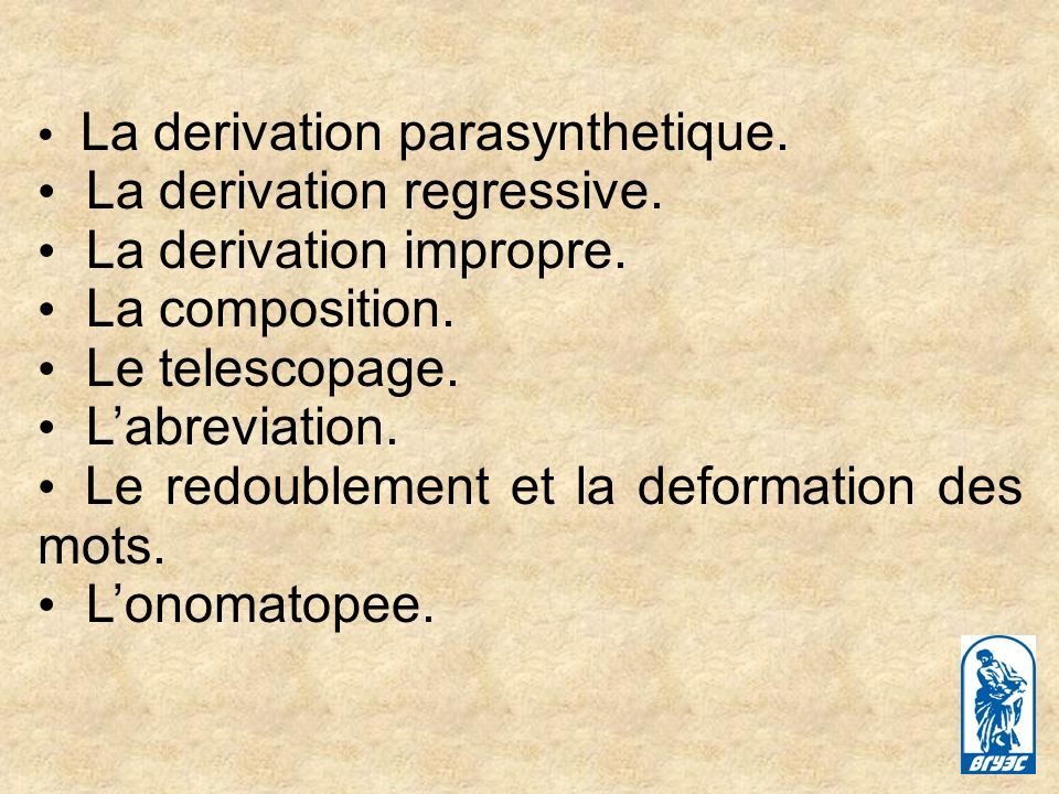 La derivation regressive. La derivation impropre. La composition.