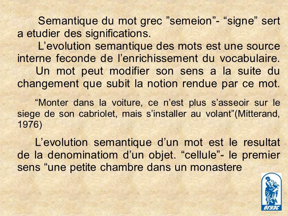 Semantique du mot grec semeion - signe sert a etudier des significations.