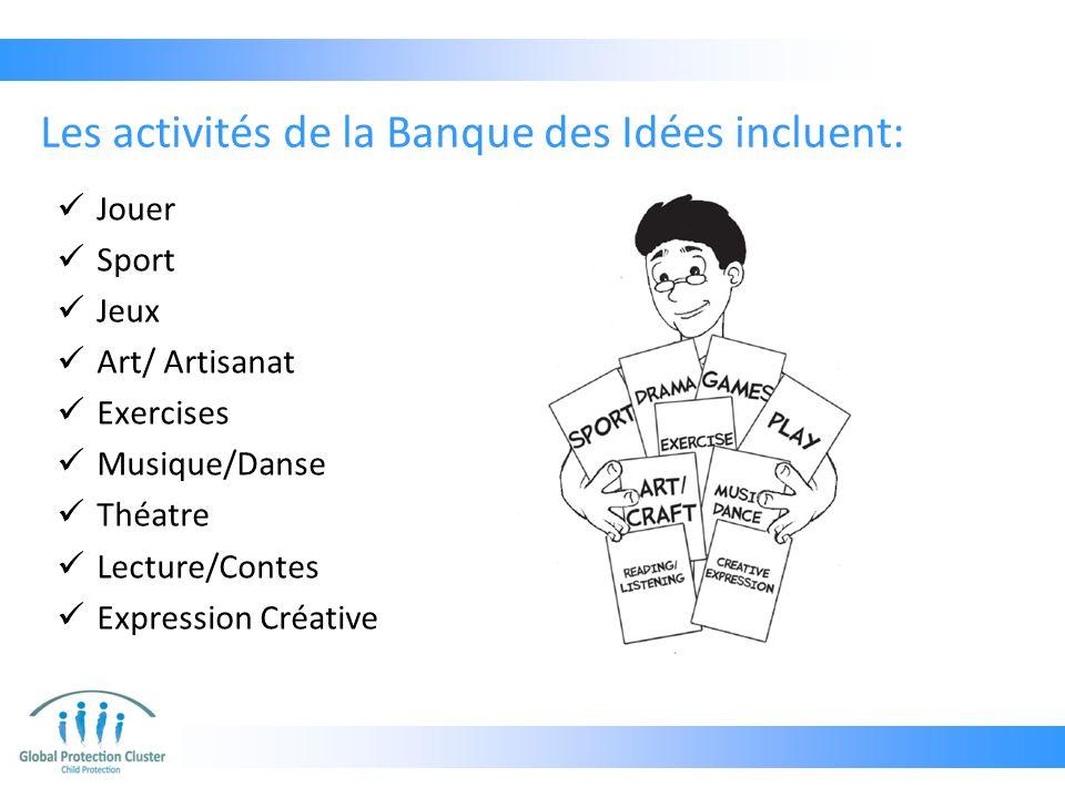 Les activités de la Banque des Idées incluent: