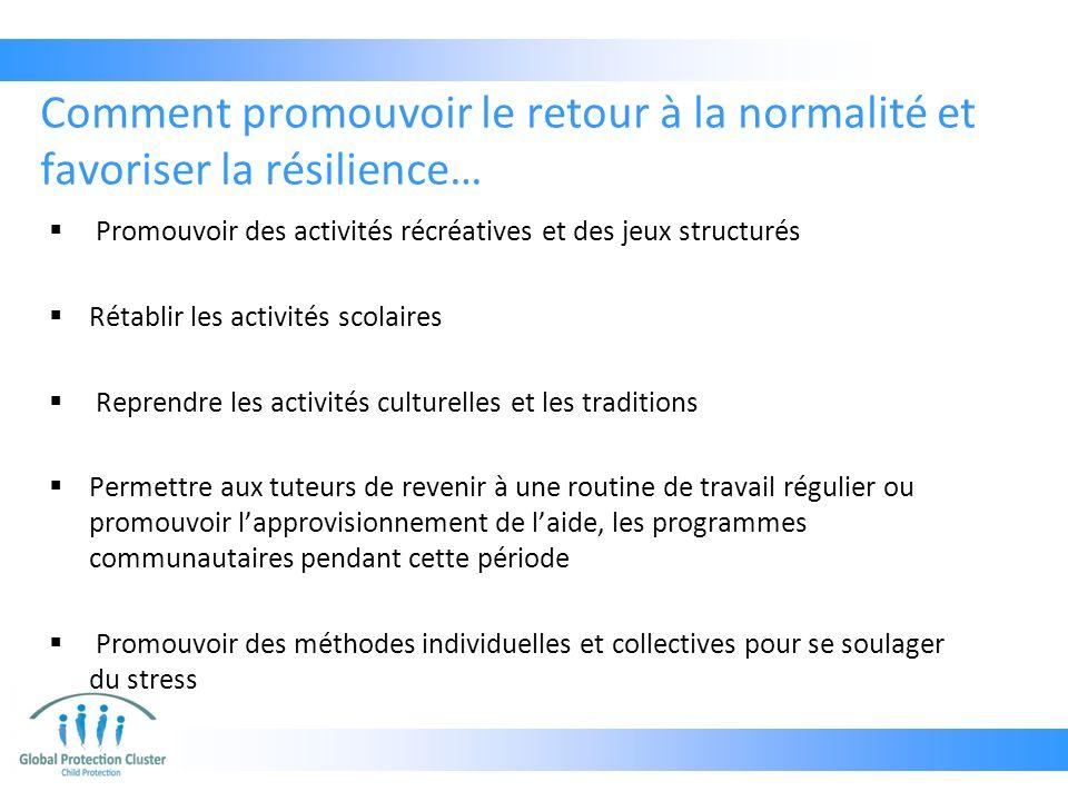 Comment promouvoir le retour à la normalité et favoriser la résilience…