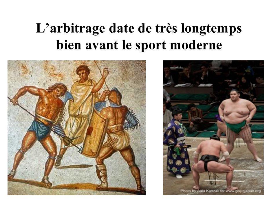 L'arbitrage date de très longtemps bien avant le sport moderne