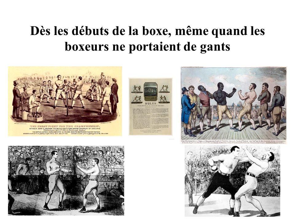 Dès les débuts de la boxe, même quand les boxeurs ne portaient de gants