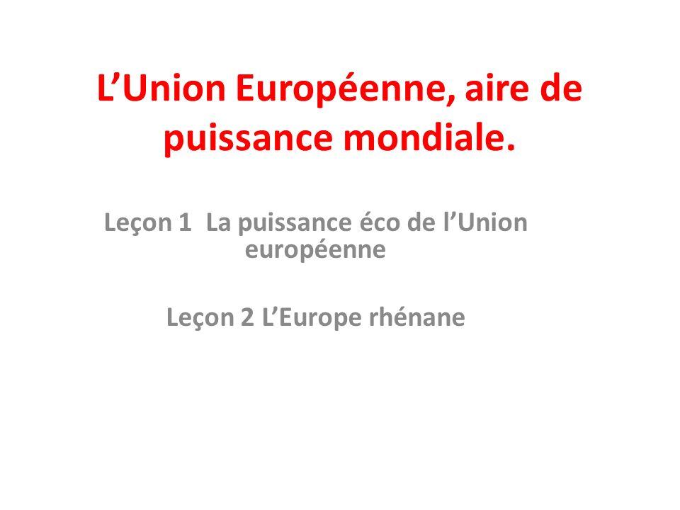 L'Union Européenne, aire de puissance mondiale.