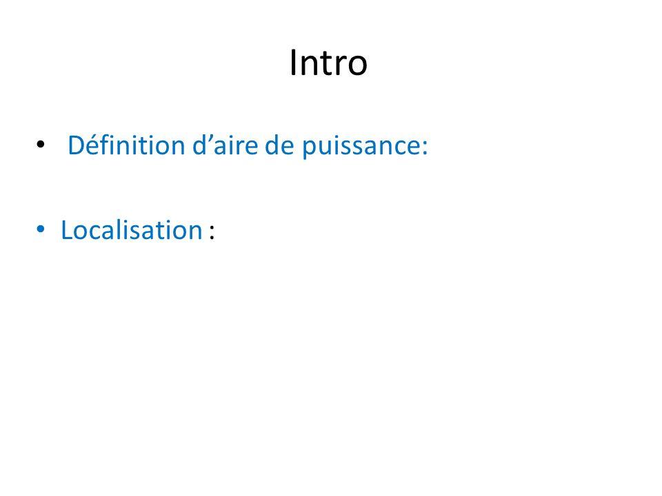 Intro Définition d'aire de puissance: Localisation :