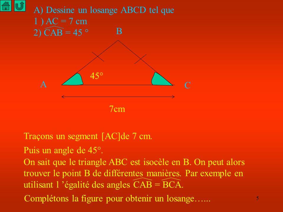 A) Dessine un losange ABCD tel que