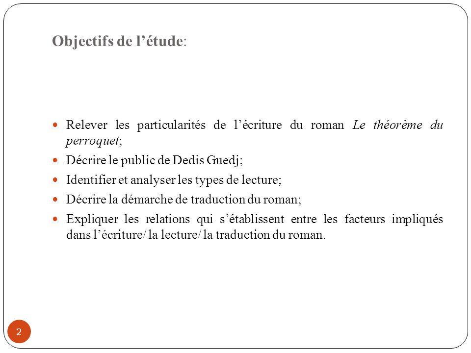 Objectifs de l'étude: Relever les particularités de l'écriture du roman Le théorème du perroquet; Décrire le public de Dedis Guedj;