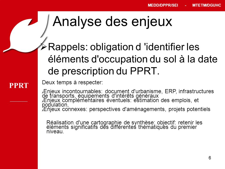 Analyse des enjeux Rappels: obligation d identifier les éléments d occupation du sol à la date de prescription du PPRT.