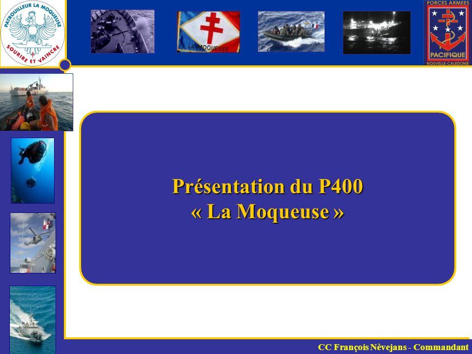 Présentation du P400 « La Moqueuse »