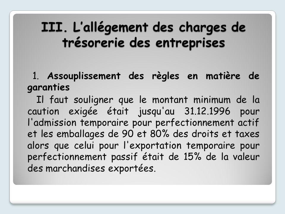 III. L'allégement des charges de trésorerie des entreprises
