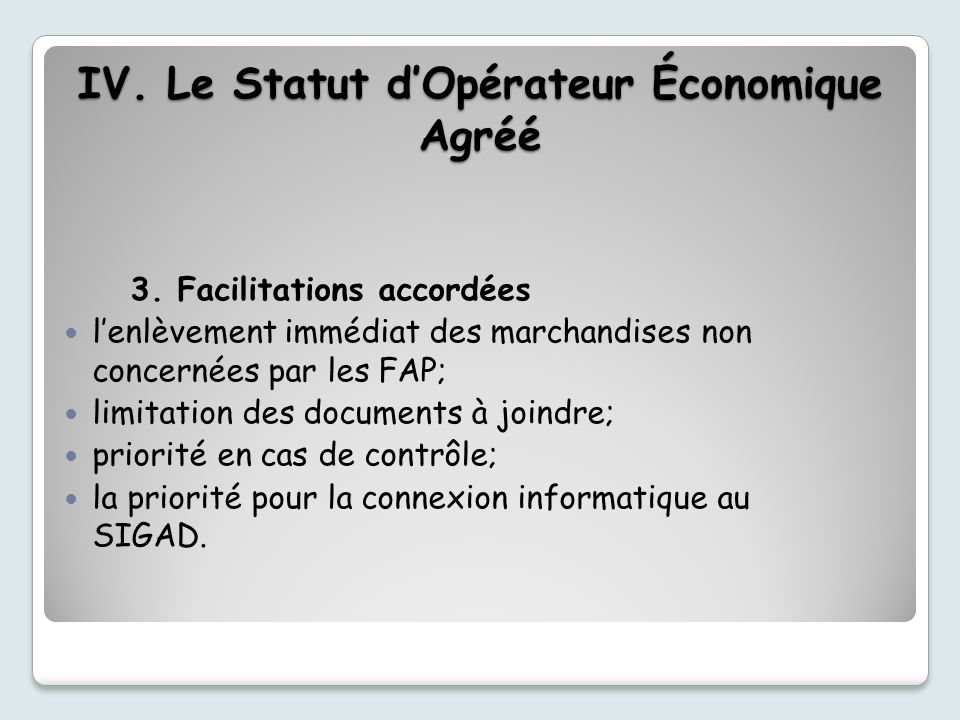 IV. Le Statut d'Opérateur Économique Agréé