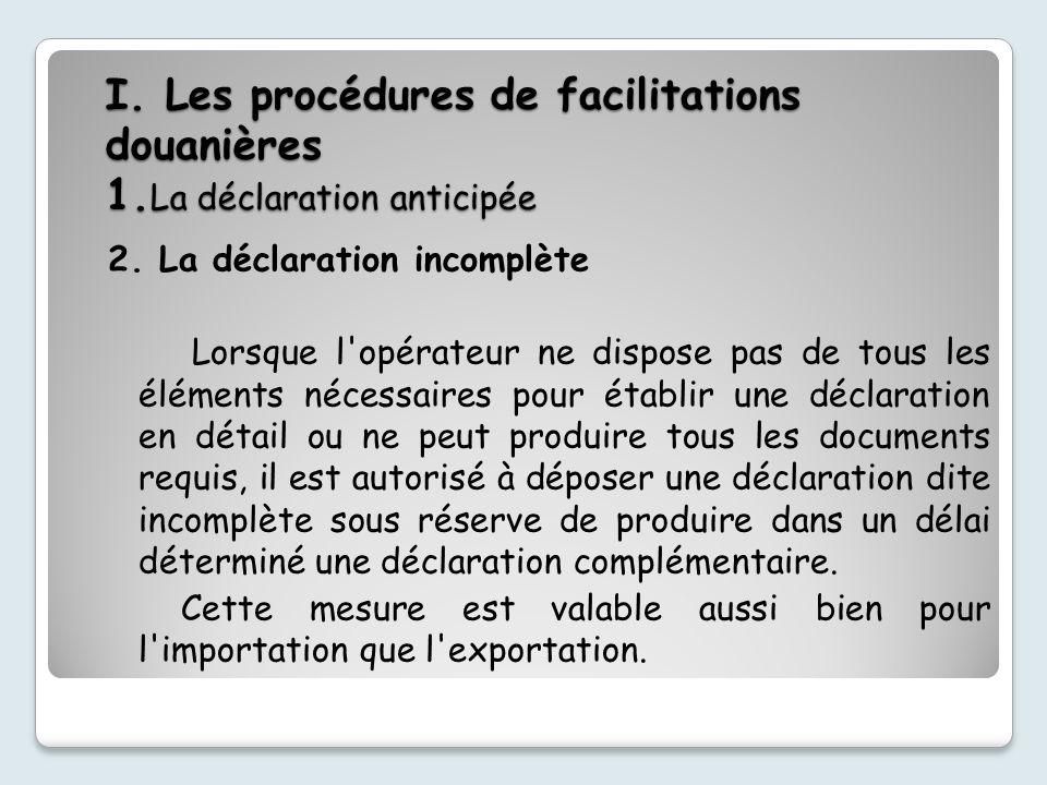 I. Les procédures de facilitations douanières 1