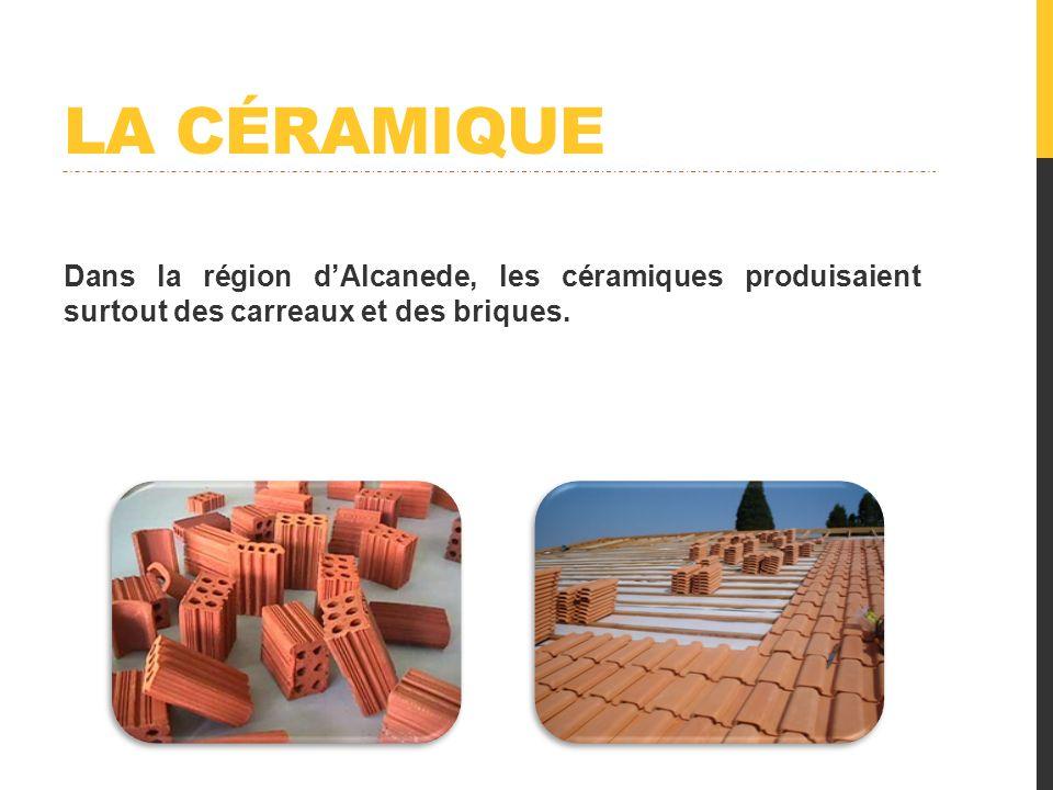 La céramique Dans la région d'Alcanede, les céramiques produisaient surtout des carreaux et des briques.