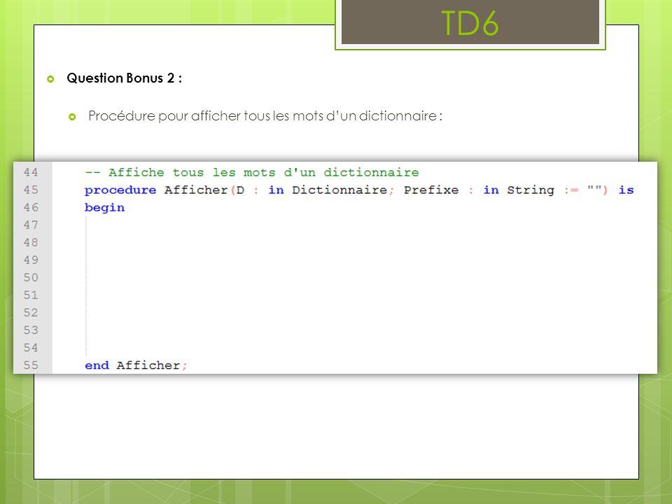 TD6 Question Bonus 2 : Procédure pour afficher tous les mots d'un dictionnaire :