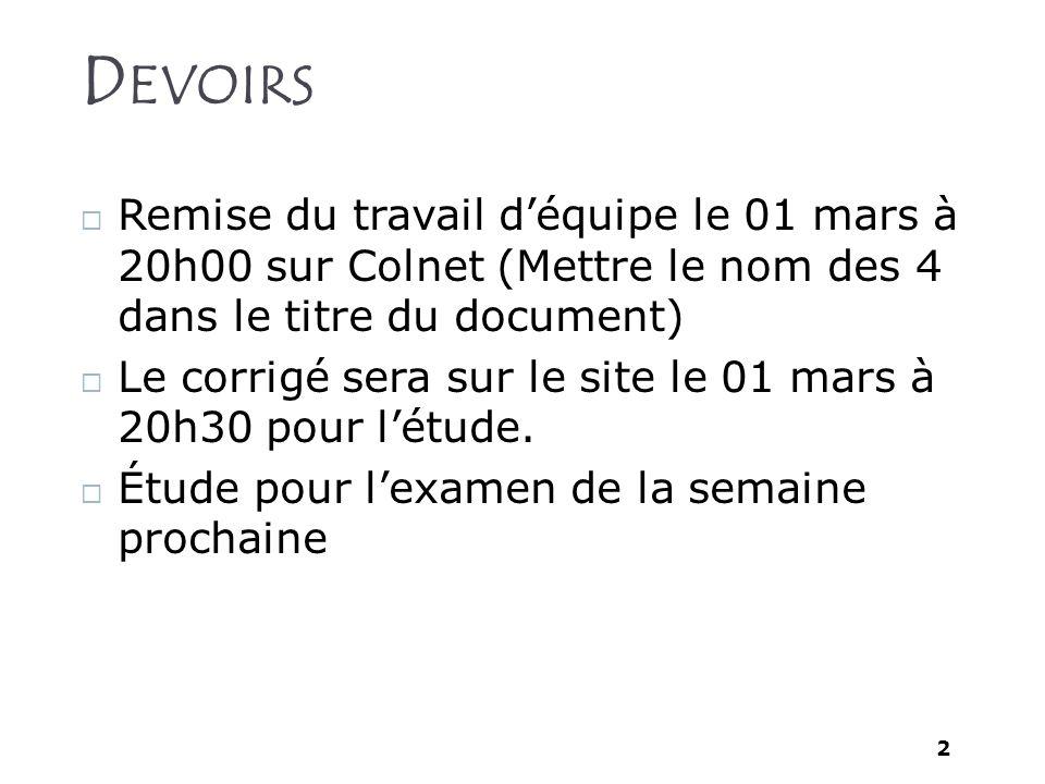 Devoirs Remise du travail d'équipe le 01 mars à 20h00 sur Colnet (Mettre le nom des 4 dans le titre du document)