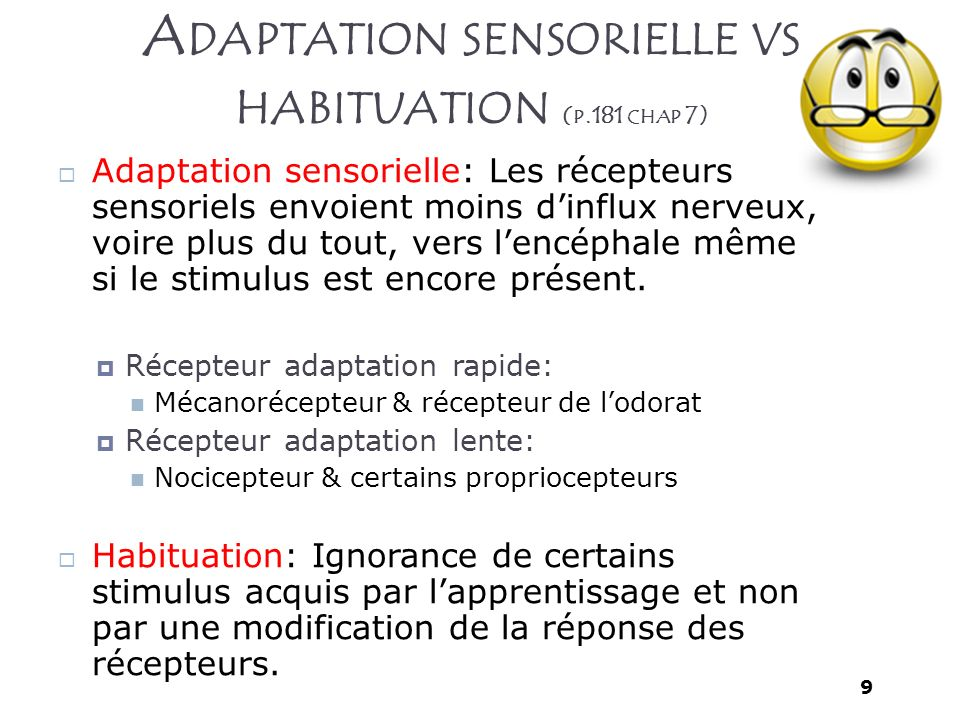 Adaptation sensorielle vs habituation (p.181 chap 7)