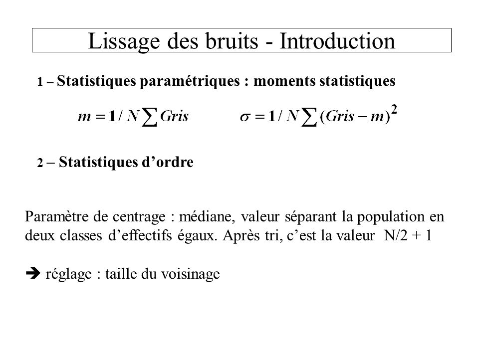 Lissage des bruits - Introduction