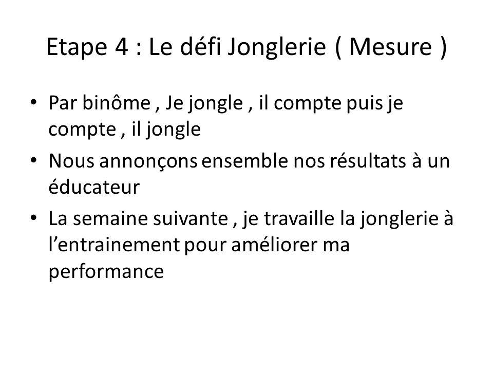 Etape 4 : Le défi Jonglerie ( Mesure )