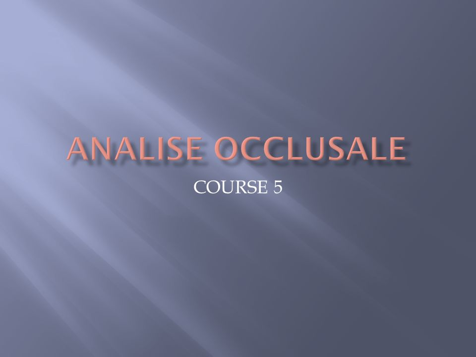 ANALISE OCCLUSALE COURSE 5