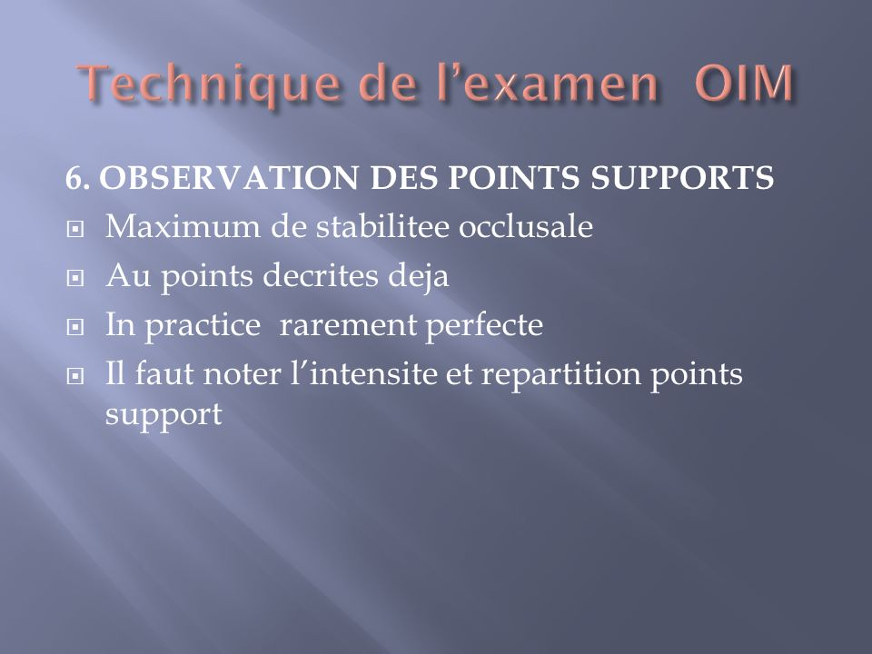 Technique de l'examen OIM