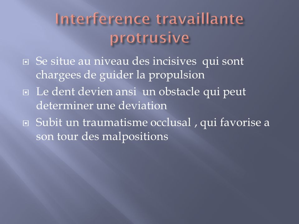 Interference travaillante protrusive