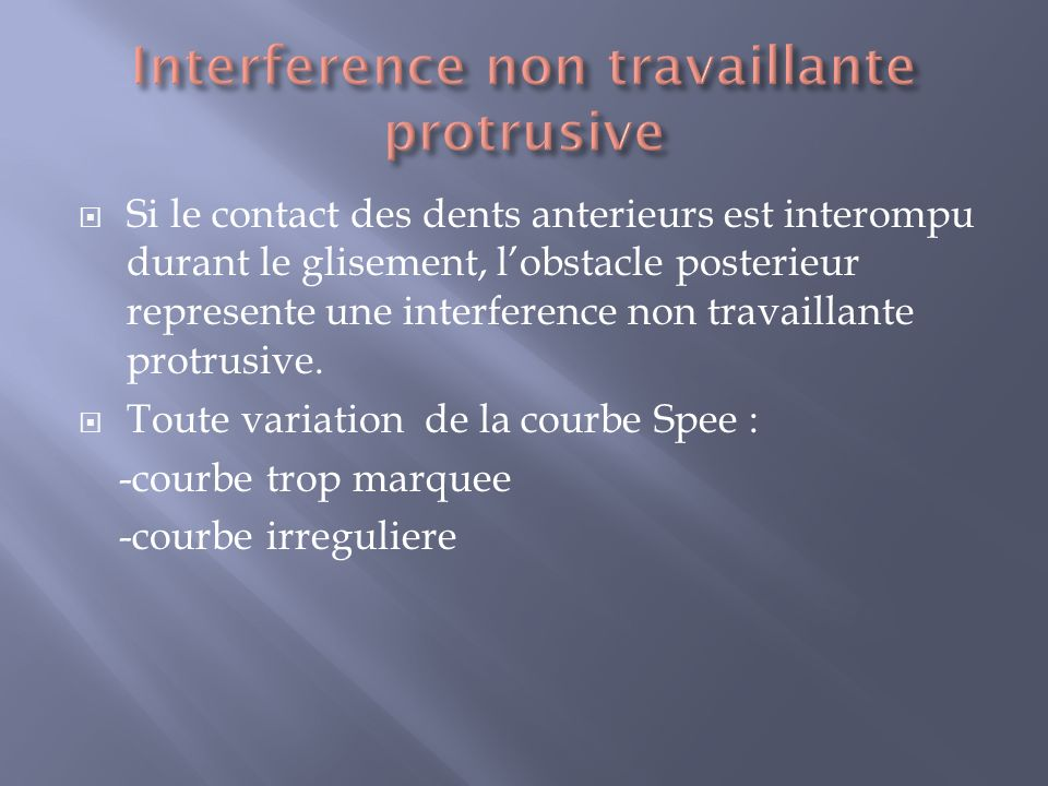 Interference non travaillante protrusive