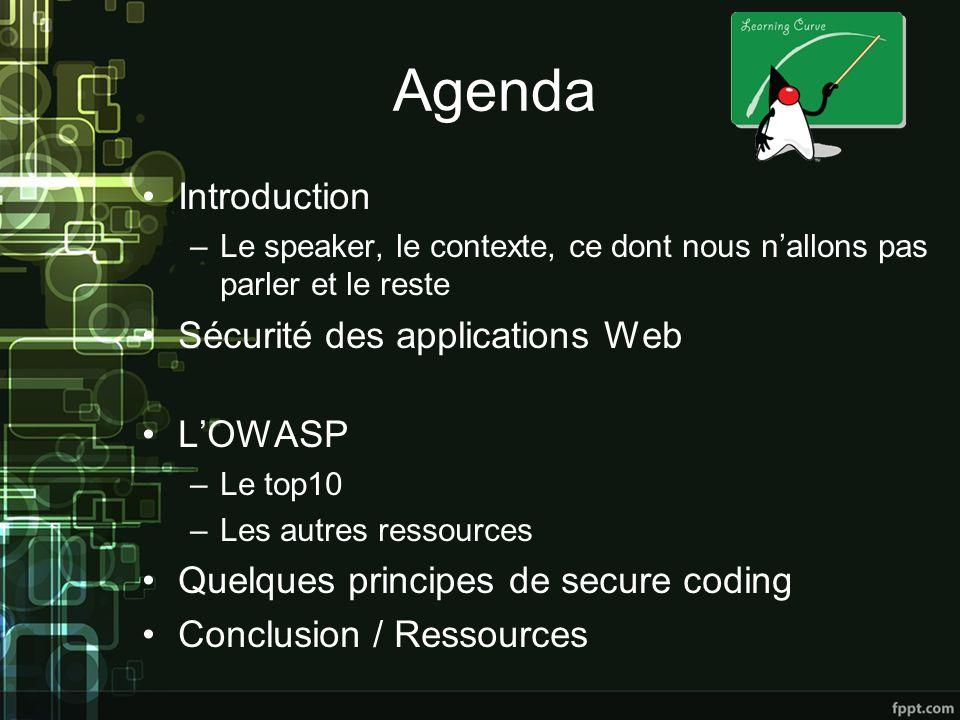 Agenda Introduction Sécurité des applications Web L'OWASP