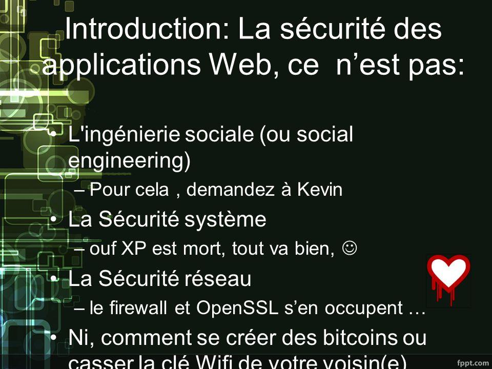 Introduction: La sécurité des applications Web, ce n'est pas: