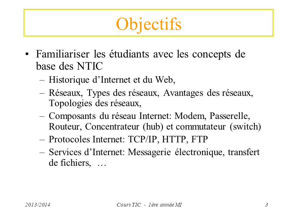 Objectifs Familiariser les étudiants avec les concepts de base des NTIC. Historique d'Internet et du Web,