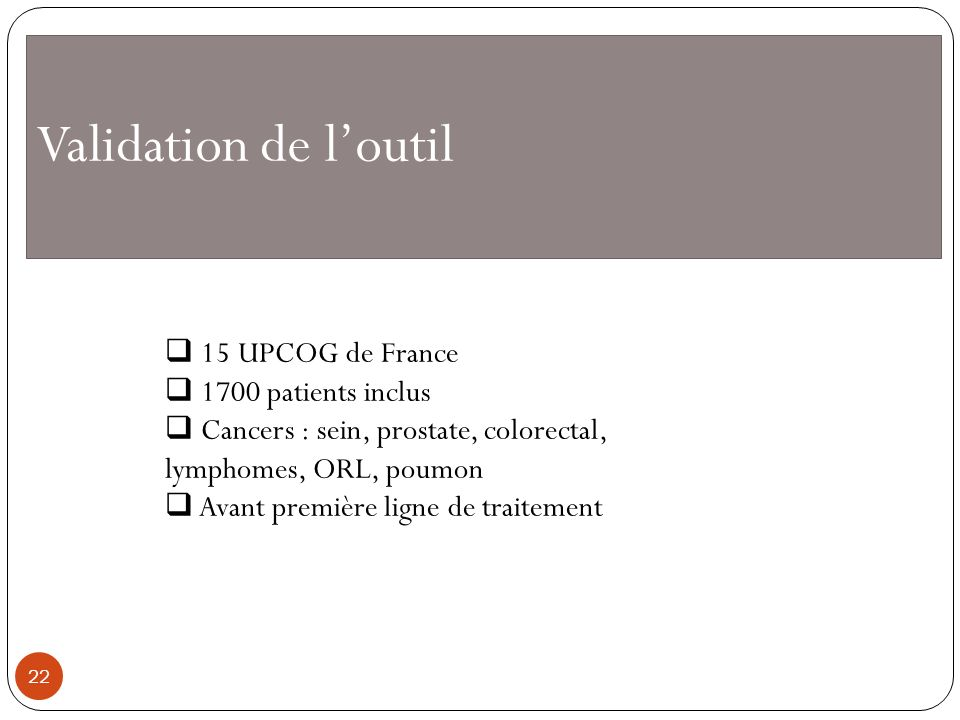 Validation de l'outil 15 UPCOG de France 1700 patients inclus