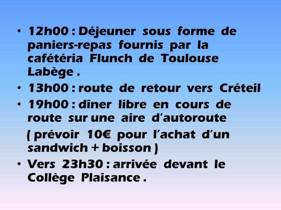 12h00 : Déjeuner sous forme de paniers-repas fournis par la cafétéria Flunch de Toulouse Labège .