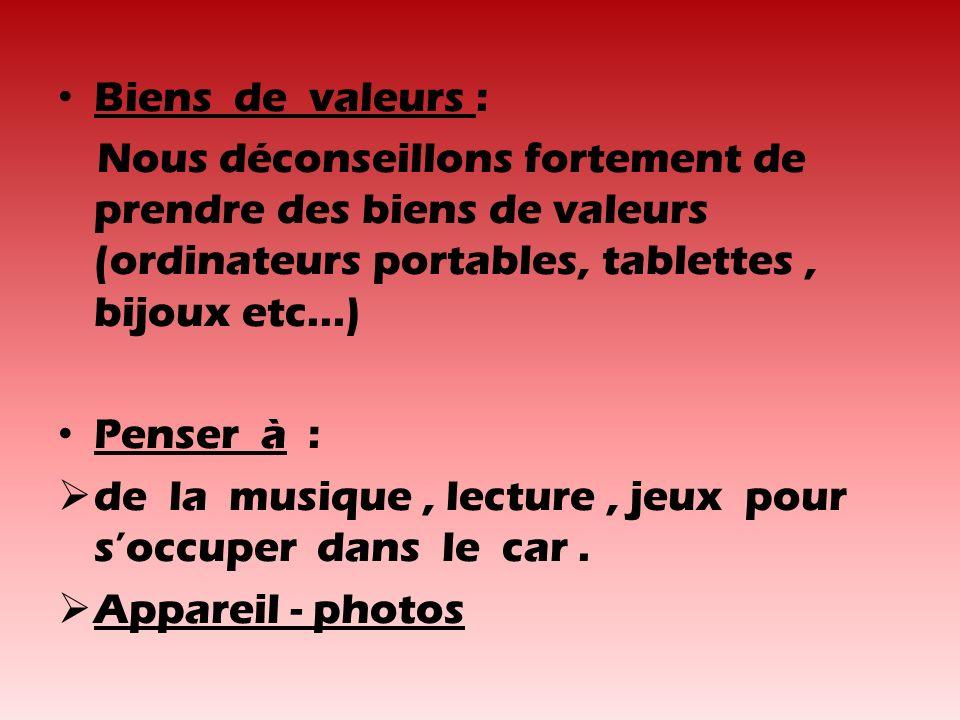 Biens de valeurs : Nous déconseillons fortement de prendre des biens de valeurs (ordinateurs portables, tablettes , bijoux etc...)