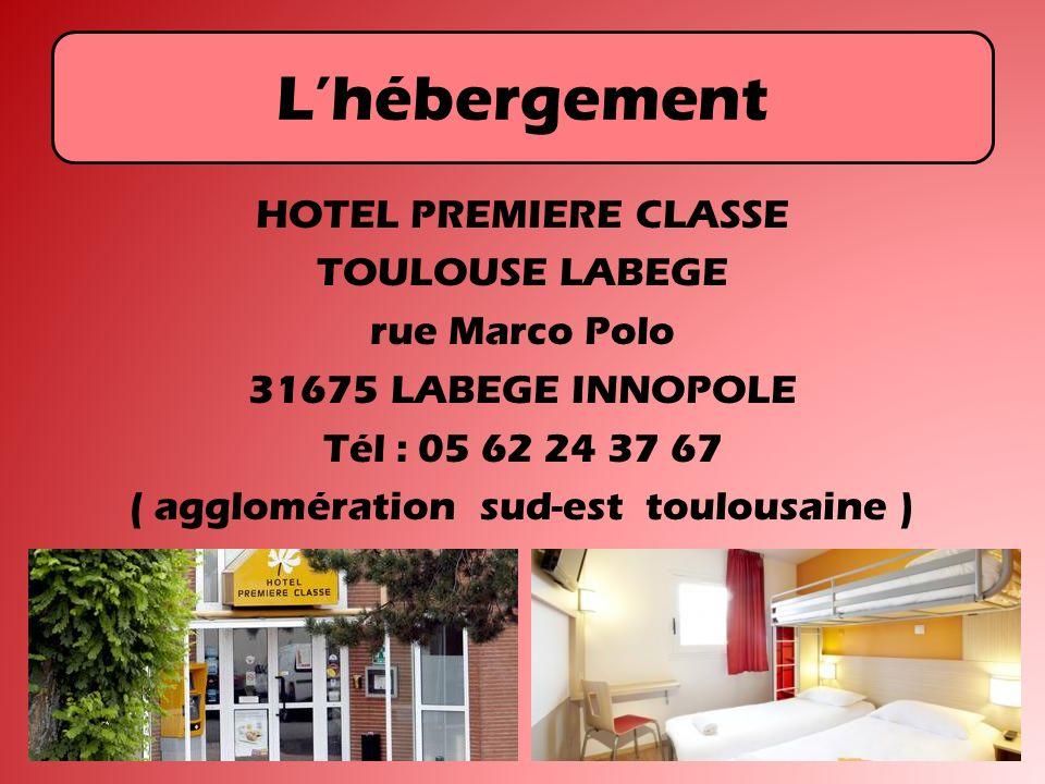 L'hébergement HOTEL PREMIERE CLASSE TOULOUSE LABEGE rue Marco Polo 31675 LABEGE INNOPOLE Tél : 05 62 24 37 67 ( agglomération sud-est toulousaine )