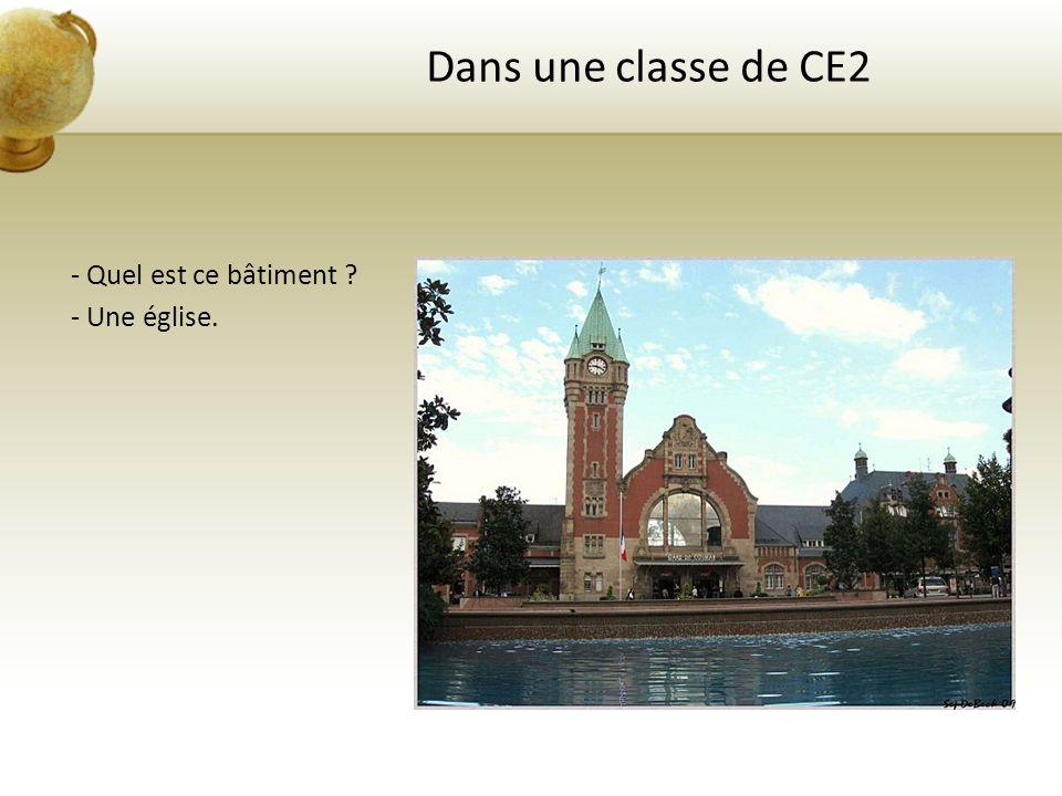Dans une classe de CE2 - Quel est ce bâtiment - Une église.