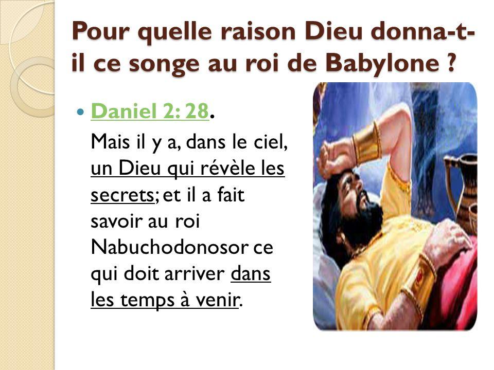 Pour quelle raison Dieu donna-t-il ce songe au roi de Babylone