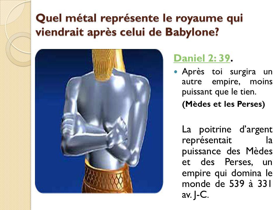 Quel métal représente le royaume qui viendrait après celui de Babylone