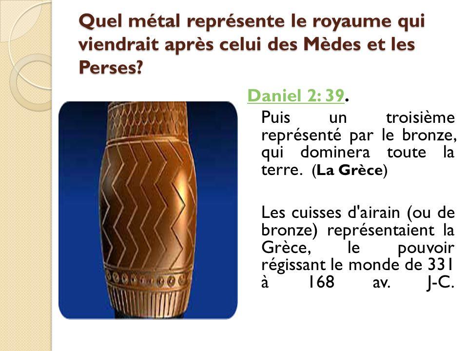 Quel métal représente le royaume qui viendrait après celui des Mèdes et les Perses