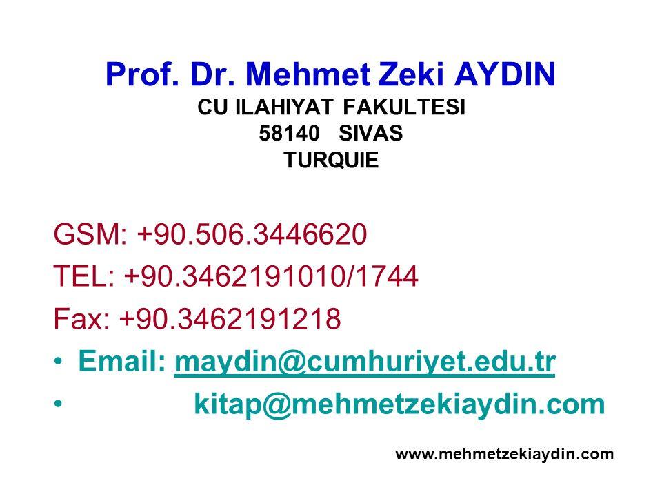 Prof. Dr. Mehmet Zeki AYDIN CU ILAHIYAT FAKULTESI 58140 SIVAS TURQUIE