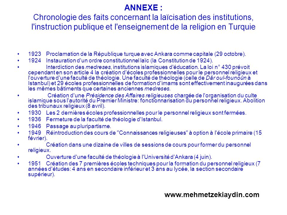 ANNEXE : Chronologie des faits concernant la laïcisation des institutions, l instruction publique et l enseignement de la religion en Turquie