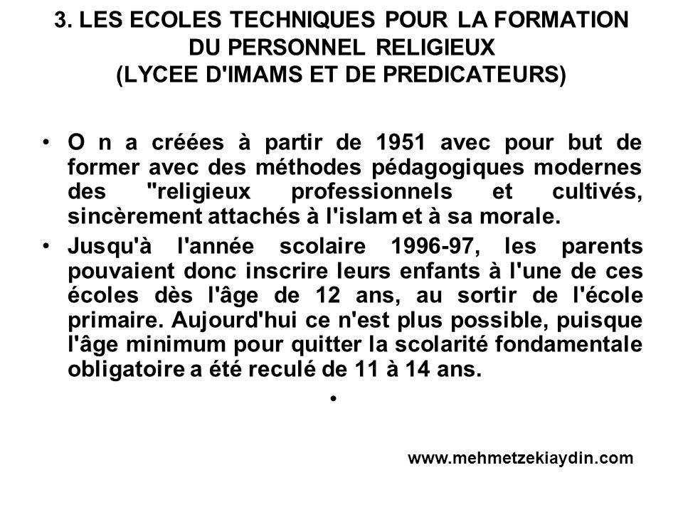 3. LES ECOLES TECHNIQUES POUR LA FORMATION DU PERSONNEL RELIGIEUX (LYCEE D IMAMS ET DE PREDICATEURS)