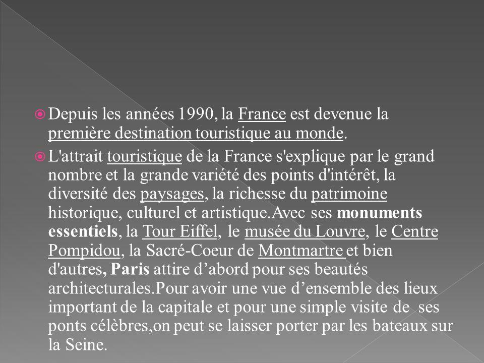 Depuis les années 1990, la France est devenue la première destination touristique au monde.